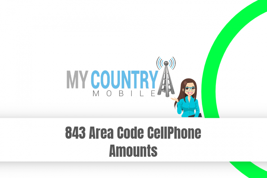 843 Area Code CellPhone Amounts - My Country Mobile