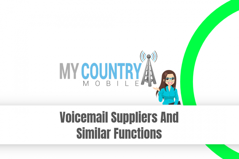 Voicemail Suppliers And Similar Functions - My Country Mobile