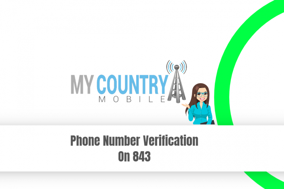 Phone Number Verification On 843 - My Country Mobile