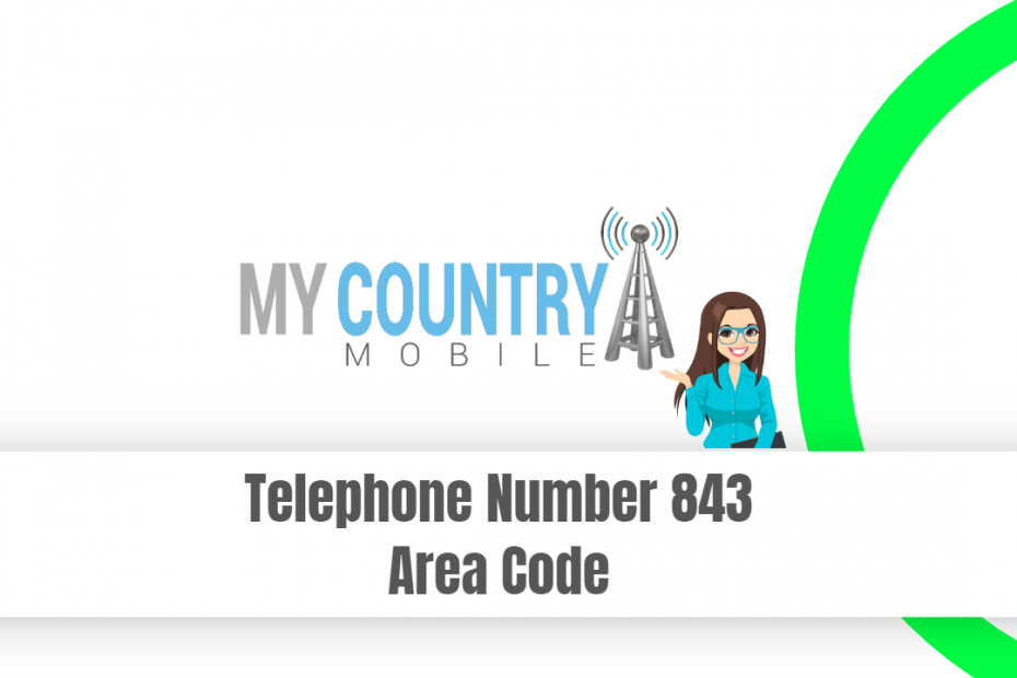 Telephone Number 843 Area Code - My Country Mobile
